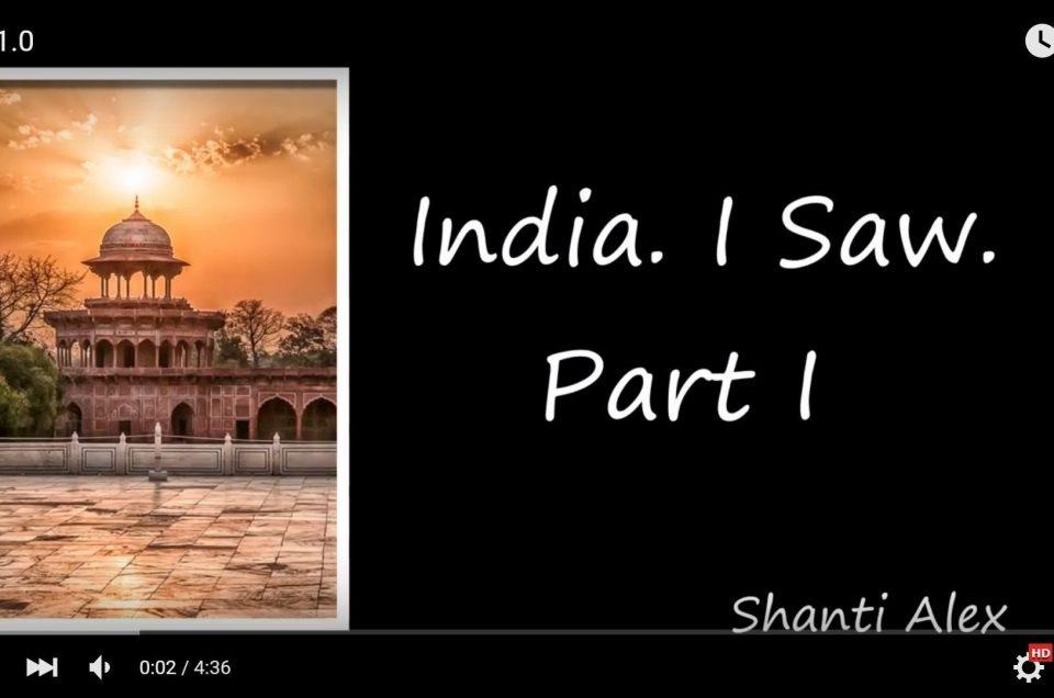 India I Saw – Video 1